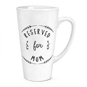 Reserved-For-Mum-17oz-Large-Latte-Mug