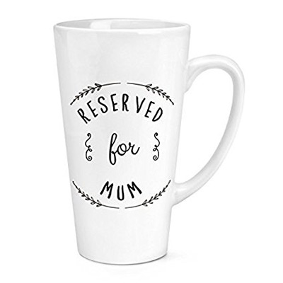 Reserved-For-Mum-17oz-Large-Latte-Mug