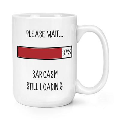 please-wait-sarcasm-still-loading-mug